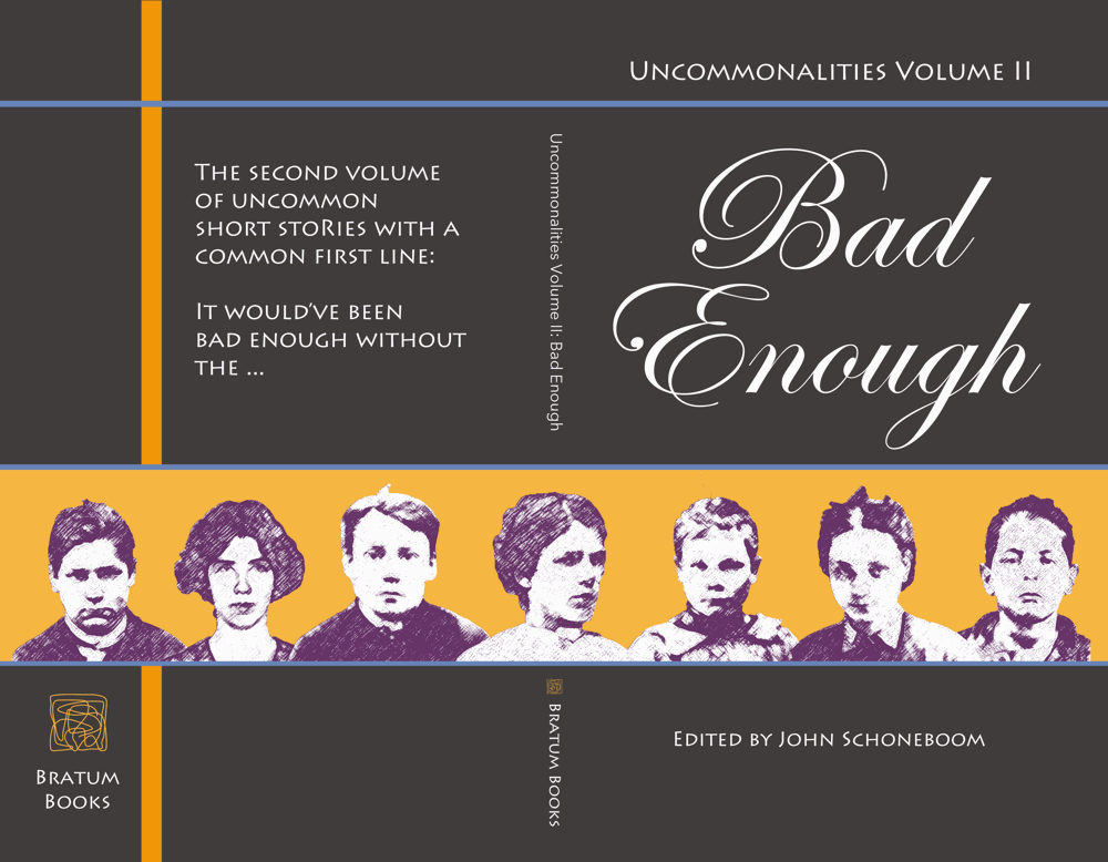 Uncommonalities Volume II: Bad Enough